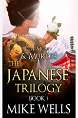 The Japanese Trilogy, Book 1 (Lust, Money & Murder #13) Kindle Edition