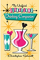 The Unofficial Disneyland Drinking Companion Kindle Edition