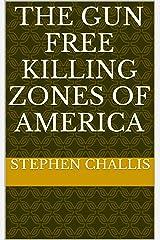 The Gun Free killing Zones of America Kindle Edition