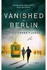 Vanished in Berlin: Kidnap suspense mystery set in 1930s Berlin (Berlin Tales Book 2) Kindle Edition