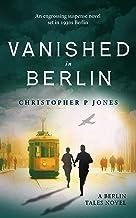 Vanished in Berlin: Kidnap suspense mystery set in 1930s Berlin (Berlin Tales Book 2)
