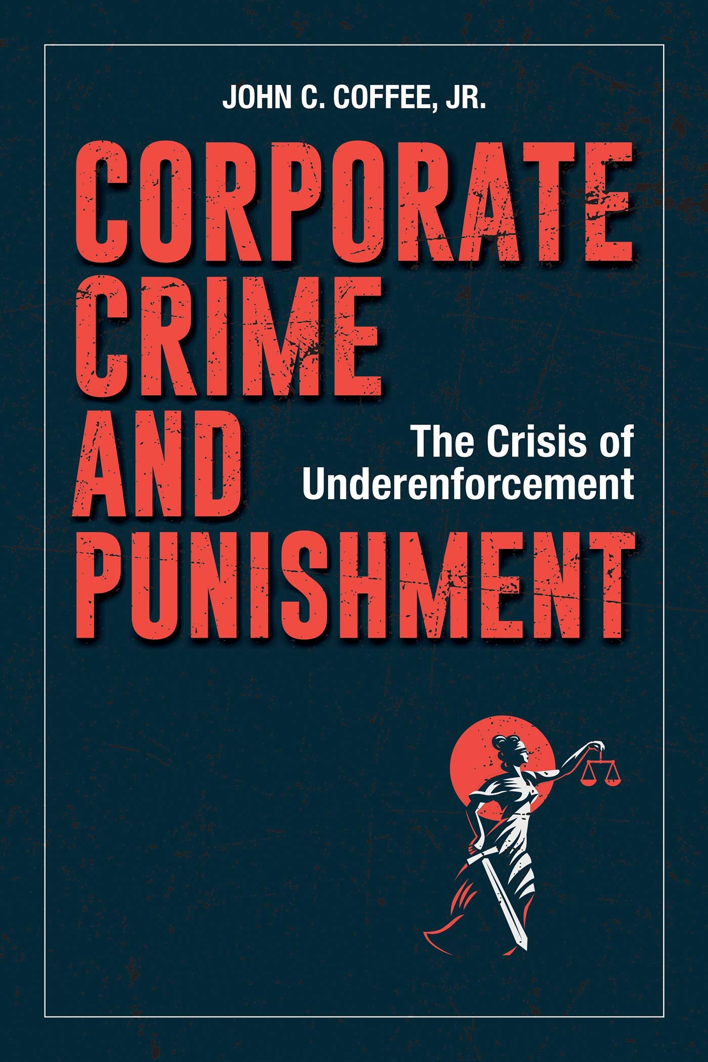 Image OfCorporate Crime And Punishment: The Crisis Of Underenforcement