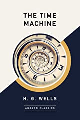 The Time Machine (AmazonClassics Edition) (English Edition) eBook Kindle