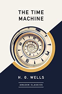 The Time Machine (AmazonClassics Edition) (English Edition)