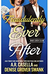 Fraudulently Ever After Kindle Edition