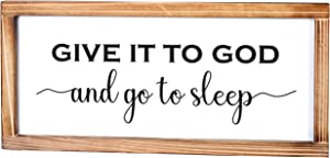 Give it to God and Go to Sleep Sign - Rustic Farmhouse Decor for the Home Sign - Bedroom Wall Decor, Modern Farmhouse Wall Decor, Religious Wall Decor, Cute Room Decor with Solid Wood Frame -8x17 Inch