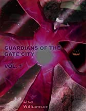 Guardians of the Gate City (Guardians of the Gate City collection Book 1)