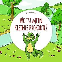Wo ist mein kleines Krokodil?: Das lustige Tier-Suchbuch (Wo ist...? 1) (German Edition)