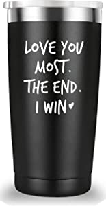 Love You Most The End I Win Travel Mug Tumbler.Funny Valentine's Day Anniversary Birthday Christmas Day Gifts for Men Women Wife Husband Boyfriend Girlfriend(20 oz Black)