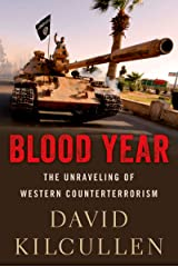 Blood Year: The Unraveling of Western Counterterrorism Kindle Edition
