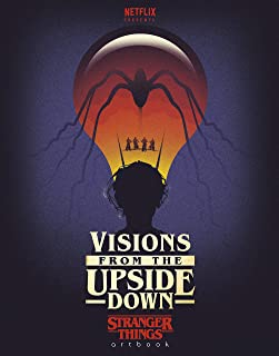 Visions from the Upside Down: A Stranger Things Art Book (En