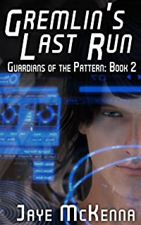 Gremlin's Last Run (Guardians of the Pattern Book 2)