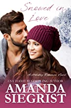 Snowed in Love (A Holiday Romance Novel Book 4)