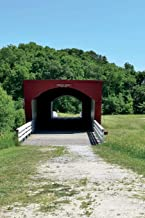 Roseman Bridge in Madison County Iowa Journal: 150 page lined notebook/diary