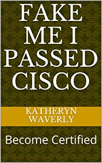 Fake Me I Passed Cisco: Become Certified
