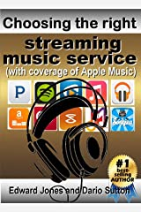 Choosing the right streaming music service Kindle Edition