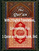THE QURAN: With 2 English Translations, Commentary Plus 1 Quran and Science Book, 3in1