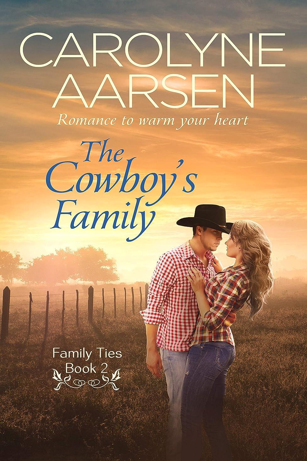 名前気取らないピボットThe Cowboy's Family (Family Ties Book 2) (English Edition)