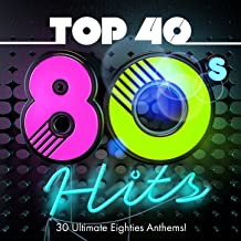 Top 40 80s Hits - 30 Ultimate Eighties Anthems!