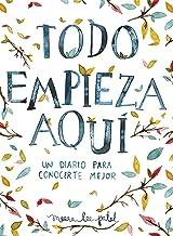 Todo empieza aquí / Start Where You Are: A Journal for Self-Exploration: Un diario para conocerte mejor (Obras diversas) (Spanish Edition)
