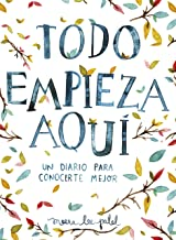 Todo empieza aquí / Start Where You Are: A Journal for Self-Exploration: Un diario para conocerte mejor (Spanish Edition)