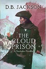 The Cloud Prison: A Thieftaker Novella Kindle Edition