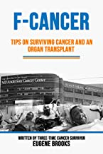 F-Cancer: Tips on Surviving Cancer and an Organ Transplant