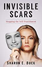 Invisible Scars: Stopping the Self-Punishment