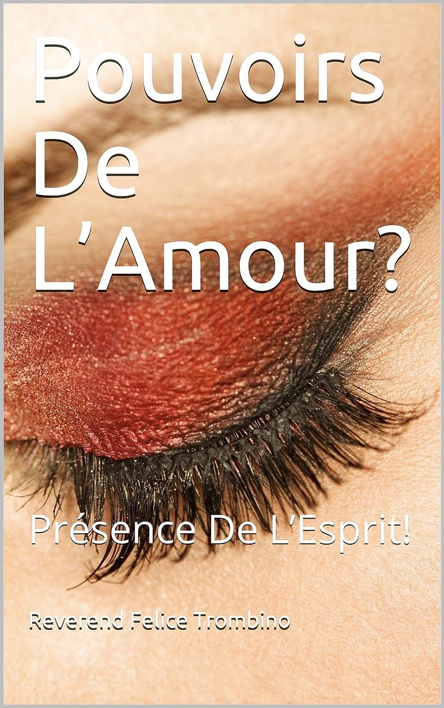 絞る冷蔵する宗教的なPouvoirs De L'Amour?: Présence De L'Esprit! (French Edition)