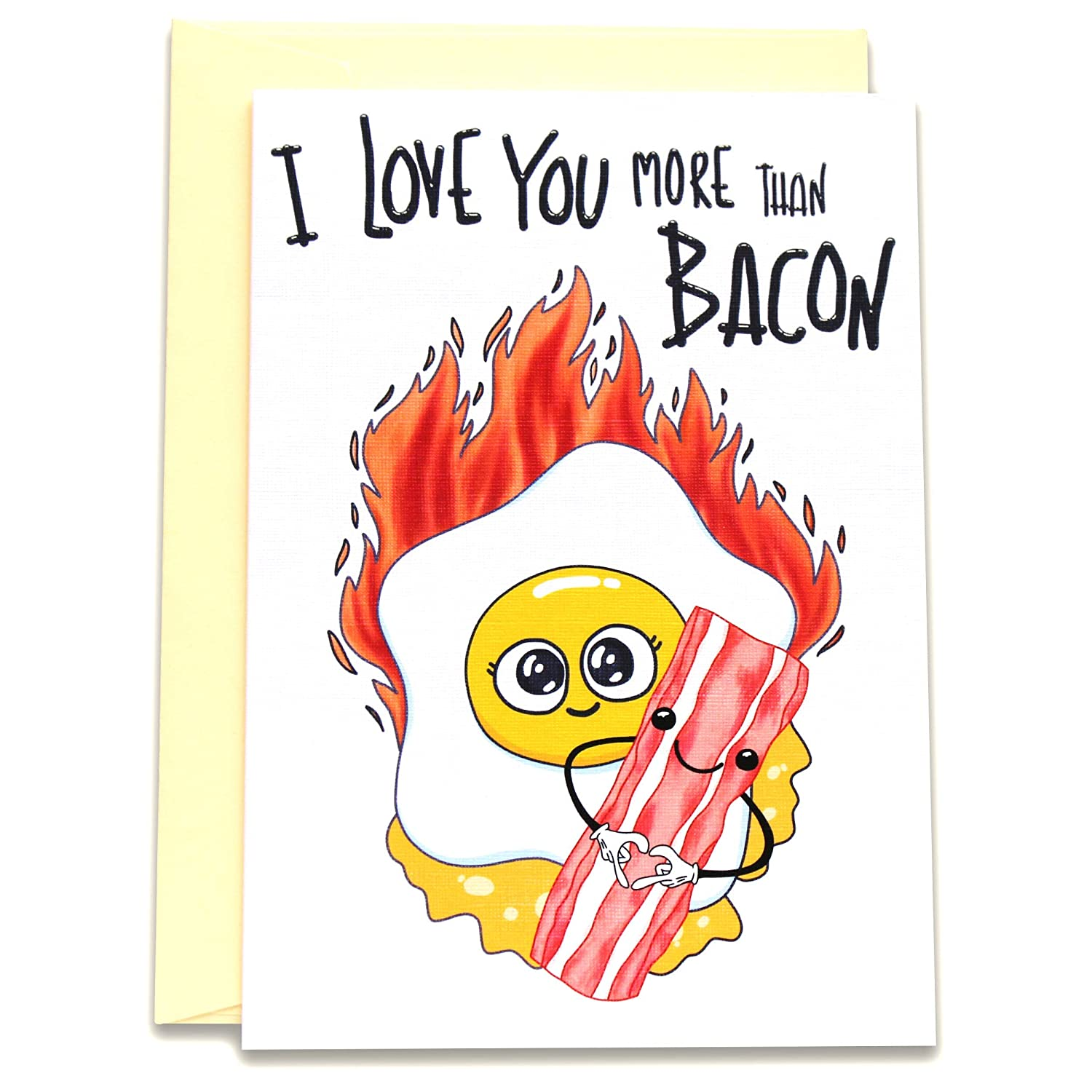 I Love You More Than Now free shipping Bacon Card Go Together New product type E Like We and