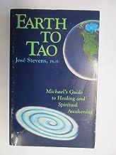Earth to Tao: Michael's Guide to Healing and Spiritual Awakening (A Michael Speaks Book)