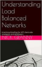 Understanding Load Balanced Networks: A technical briefing for HFT client-side strategists and developers (English Edition)