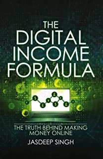 The Digital Income Formula: The Truth Behind Making Money Online