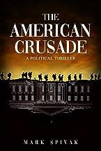 The American Crusade: A Political Thriller