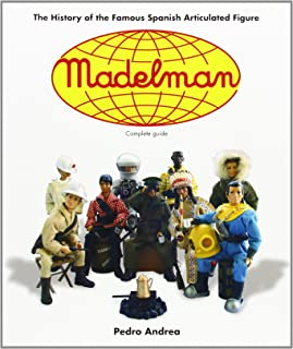 Madelman: The History of the Famous Spanish Articulated