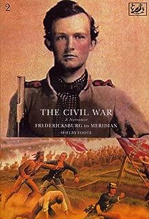 The Civil War Volume II: Fredericksburg to Meridan