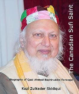 The Canadian Sufi Saint: Biography of Qazi Ahmed Bashiruddin Farooqui (RA)