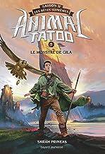 Animal Tatoo saison 2 - Les bêtes suprêmes, Tome 05 : Le monstre de Gila