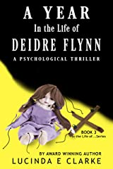 A Year in the Life of Deidre Flynn: A Psychological Thriller Kindle Edition