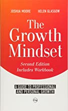 The Growth Mindset: a Guide to Professional and Personal Growth (The Art of Growth) (Volume 9)