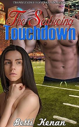 The Seducing Touchdown: Transgender Football Romance (English Edition)