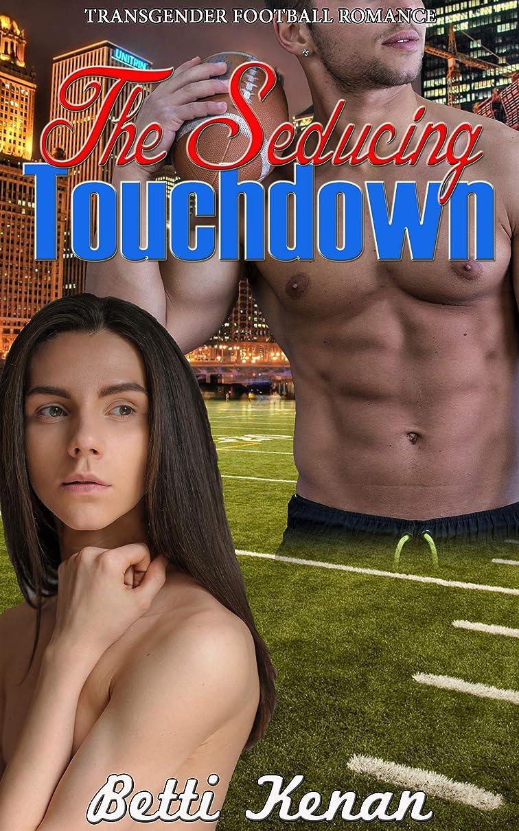 私たちのものデータム電子The Seducing Touchdown: Transgender Football Romance (English Edition)