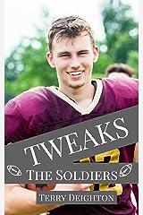 Tweaks: The Soldiers Kindle Edition