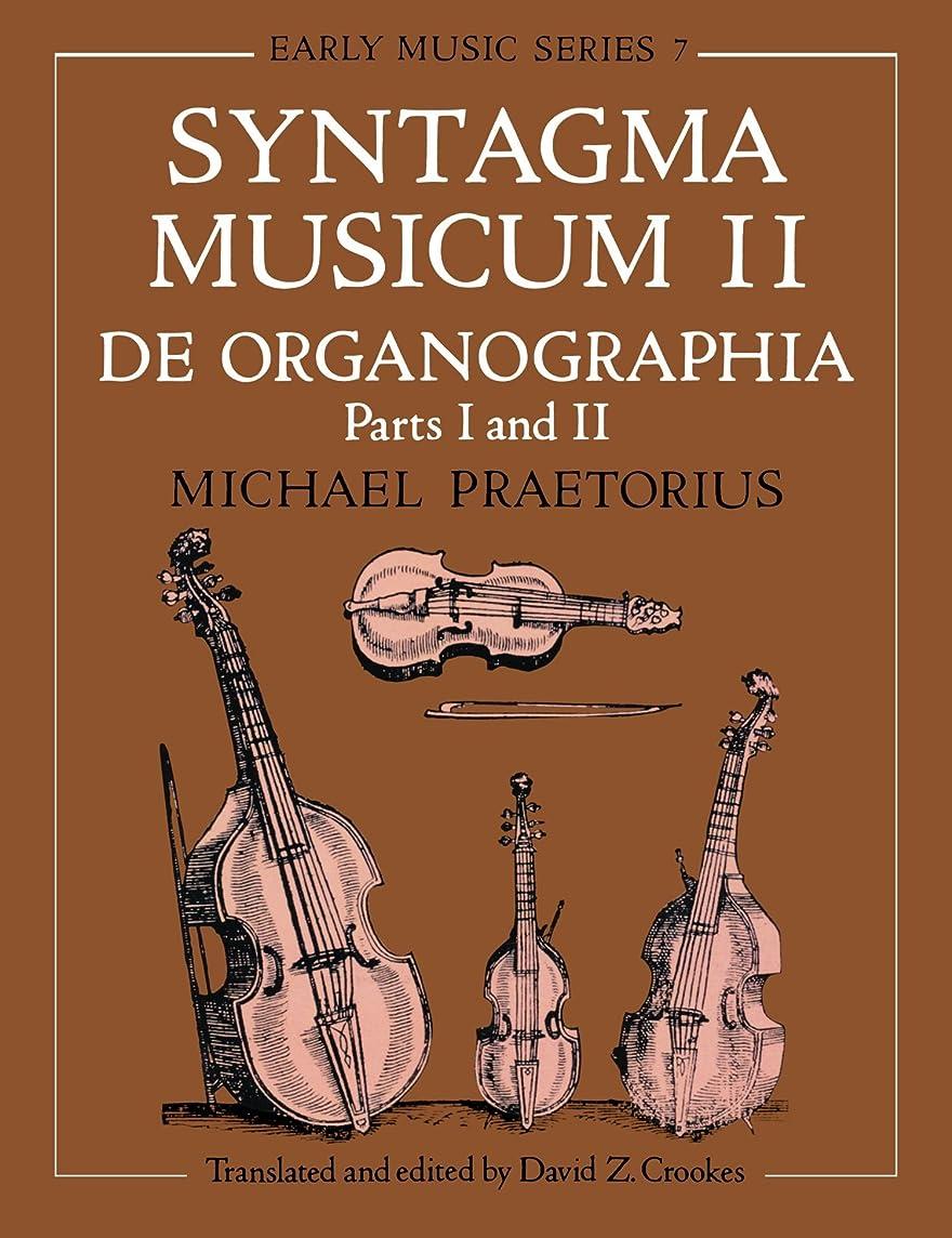 手伝うコットン飽和するSyntagma Musicum II: De Organographia Parts I and II (Oxford Early Music Series)