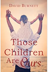 Those Children Are Ours (Jennie Bateman's Story Book 1) Kindle Edition