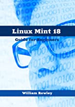Linux Mint 18: Guide for Beginners