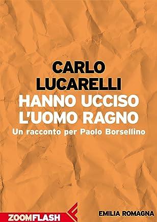 Hanno ucciso l'Uomo Ragno: Un racconto per Paolo Borsellino (L'agenda ritrovata Vol. 3)