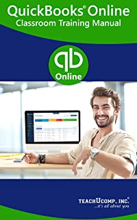 QuickBooks Online Training Manual Classroom in a Book: Your guide to understanding and using QuickBooks Online