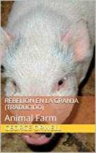 Rebelión en la granja (Traducido): Animal Farm (Spanish Edition)