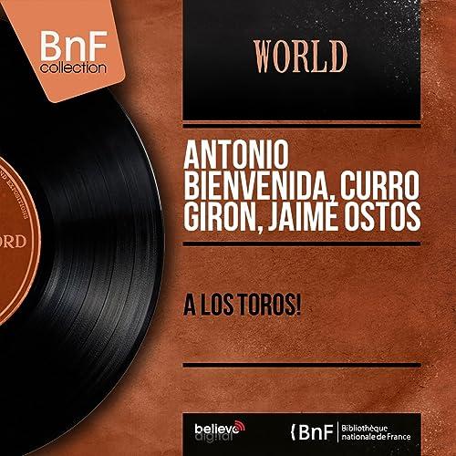 A Los Toros, Pt. 2 (feat. Pepe Caceres) de Curro Giron ...